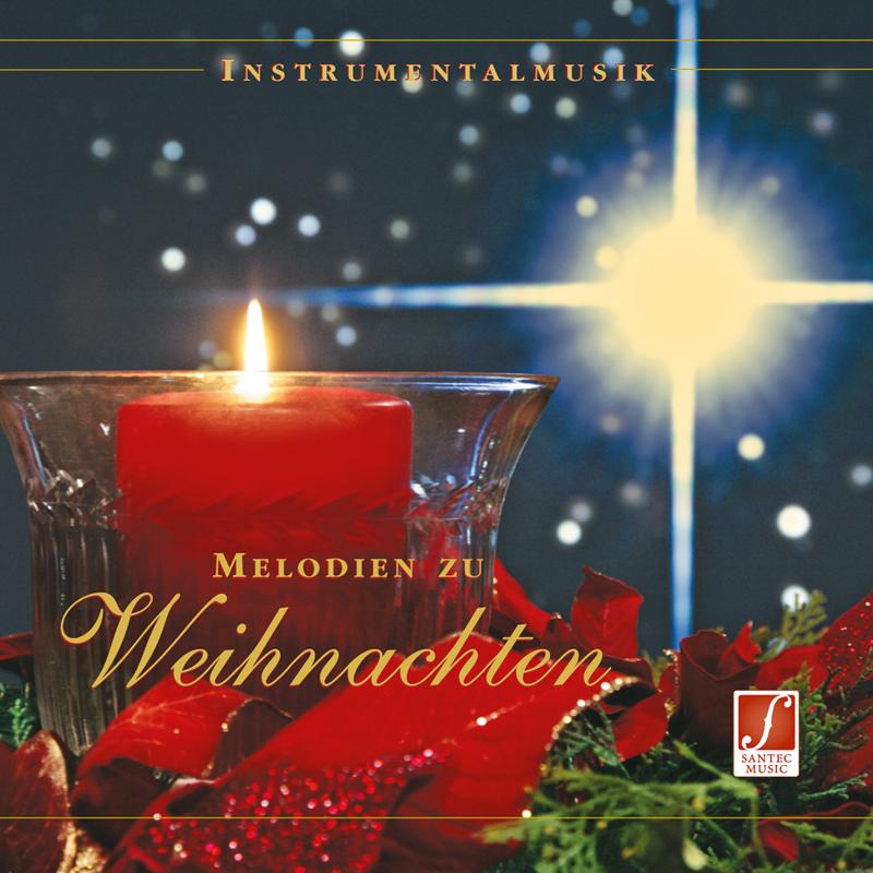 Weihnachtslieder Cd.Melodien Zu Weihnachten Bekannte Weihnachtslieder Instrumentale Weihnachtsmusik